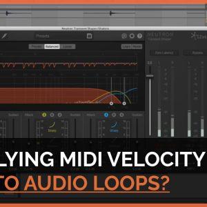 How to Mimic MIDI Velocity for Audio Loops