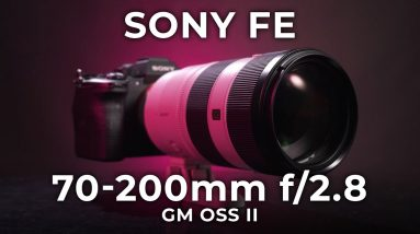 Sony FE 70-200mm f/2.8 GM OSS II Zoom Lens   Hands-on Review